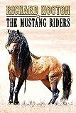 The Mustang Riders, Richard Hooton, 1490903712