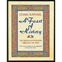 A Feast of History: The Drama of Passover Through the Ages : With a New Translation of the Haggadah for Use at the Seder