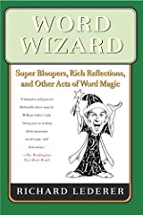 Word Wizard: Super Bloopers, Rich Reflections, and Other Acts of Word Magic Kindle Edition