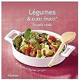 Légumes & tutti Frutti