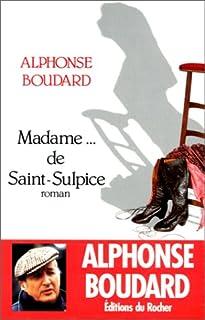 Madame... De Saint-Sulpice, Boudard, Alphonse
