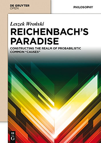 "Reichenbach's Paradise: Constructing the Realm of Probabilstic Common ""Causes"""