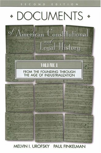Documents of American Constitutional and Legal History: From the Age of Industrialization to the Present