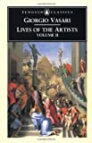 Lives of the Artists, Giorgio Vasari, 0140444602
