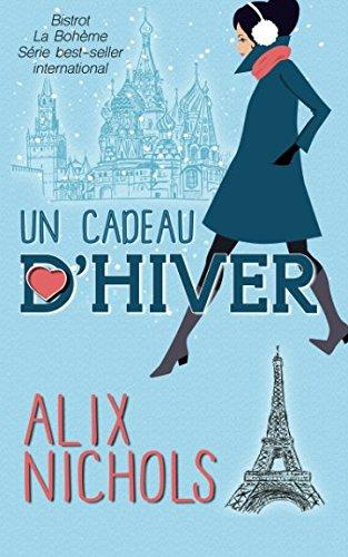 Un cadeau d'hiver Broché – 20 septembre 2016 Alix Nichols Françoise Girard Un cadeau d'hiver Iggybook