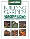 Building Garden Ornaments, Creative Publishing International Editors, 0865735905