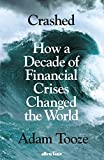 #8: Crashed: How a Decade of Financial Crises Changed the World