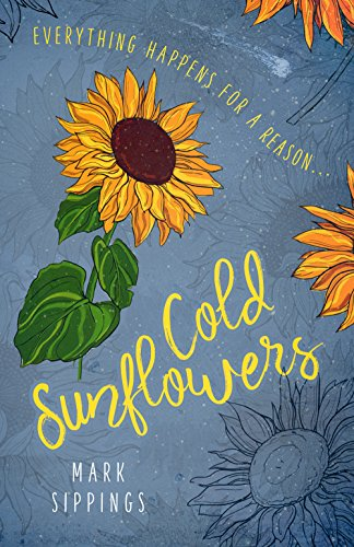 Cold Sunflowers by [Sippings, Mark]
