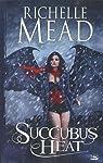 Georgina Kincaid, tome 4 : Succubus Heat par Mead