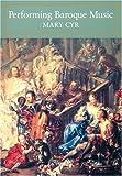Performing Baroque Music, Mary Cyr, 1574670433