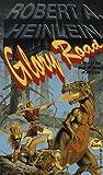 Glory Road, Robert A. Heinlein and Heinlein, 0671877046