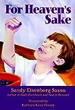 For Heaven's Sake, Sandy Eisenberg Sasso, 1580230547