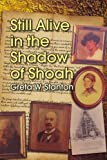 Still Alive in the Shadow of Shoah, Greta W. Stanton, 1436321832