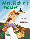 Mrs. Fickle's Pickles, Lori Ries, 1590781953