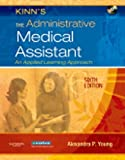 img - for Kinn's the Administrative Medical Assistant - Text, Study Guide and Virtual Medical Office Package: An Applied Learning Approach by Alexandra Patricia Young (2007-04-26) book / textbook / text book