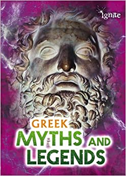 Greek Myths and Legends (Ignite: All about Myths)