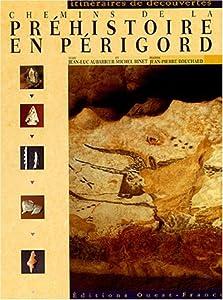 """Afficher """"Chemins de la préhistoire en Périgord"""""""