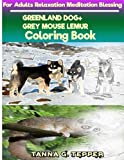 GREENLAND DOG+GREY MOUSE LEMUR Coloring book for Adults Relaxation Meditation: Sketch coloring book Grayscale Pictures