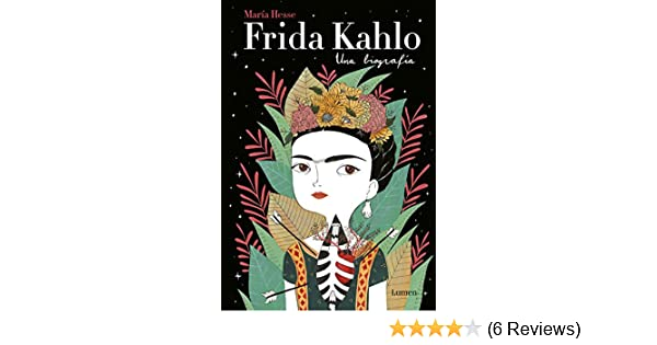 Amazon.com: Frida Kahlo. Una biografía (Spanish Edition) eBook: María Hesse: Kindle Store