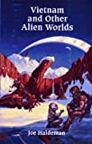 Vietnam and Other Alien Worlds, Joe Haldeman, 0915368528