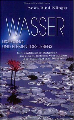 Wasser - Ursprung und Element des Lebens