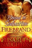 Bound To Seduction (Firebrand Series Book 1)