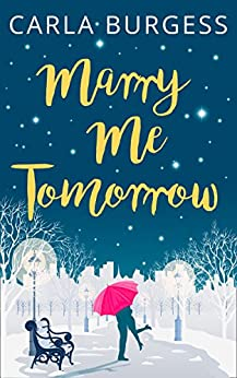 Marry Me Tomorrow: The perfect, feel-good read to curl up with in 2017! by [Burgess, Carla]