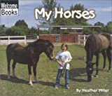My Horses, Heather Miller, 0516231081