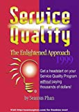 Service Quality - The Enlightened Approach, Phan, Seamus, 9810064578