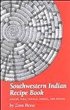 Southwestern Indian Recipe Book, Zora Hesse, 0865410429