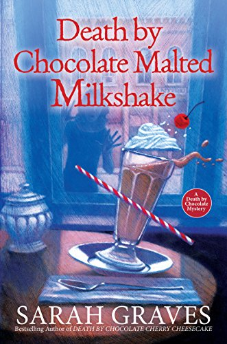 Death by Chocolate Malted Milkshake (A Death by Chocolate Mystery Book 2) by [Graves, Sarah]