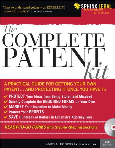 The Complete Patent Kit: A Practical Guide For Getting Your Own Patent...and Protecting It Once You Have It (Complete . . . Kit)