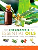 The Encyclopedia of Essential Oils, Autumn Stephens and Julia Lawless, 157324614X