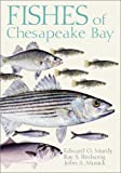 Fishes of Chesapeake Bay, Edward O. Murdy and Ray S. Birdsong, 1588340457