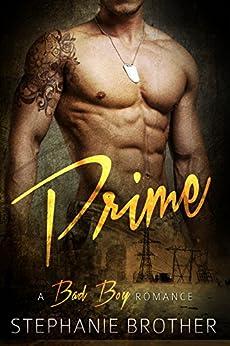 Prime: A Bad Boy Romance by [Brother, Stephanie]