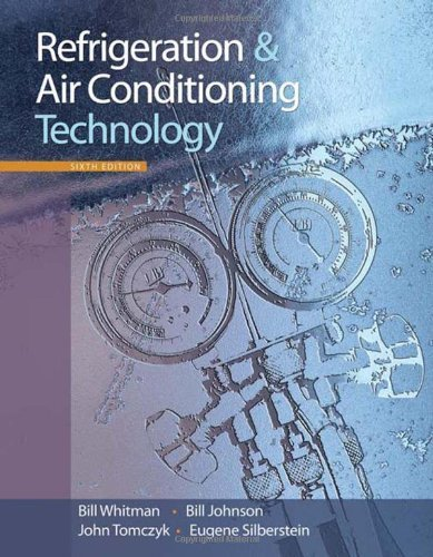 Refrigeration and Air Conditioning Technology by Whitman, Bill, Johnson, Bill, Tomczyk, John, Silberstein, Eu. (Cengage Learning,2008) [Hardcover] 6th Edition by Cengage,2008