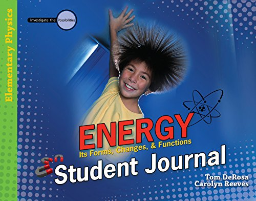 Energy: Student Journal: Its Forms, Changes, & Functions (Investigate the Possibilities Series) (Investigate the Pos