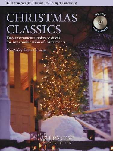 Christmas Classics - Easy Instrumental Solos or Duets for Any Combination of Instruments: Bb Instruments (Bb Clarinet, Bb Tenor Saxophone, Bb Trumpet, & Others) (Trumpet Flute Christmas Duet)