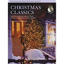 Christmas Classics - Easy Instrumental Solos or Duets for Any Combination of Instruments: Bb Instruments (Bb Clarinet, Bb Tenor Saxophone, Bb Trumpet, & Others)