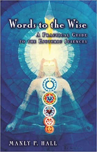 Book — WORDS TO THE WISE: A PRACTICAL GUIDE TO THE ESOTERIC SCIENCES