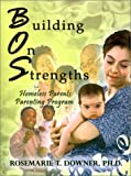 img - for Building On Strengths -- Homeless Parents Parenting Program book / textbook / text book