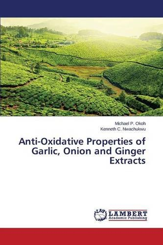 Download Anti-Oxidative Properties of Garlic, Onion and Ginger Extracts ebook