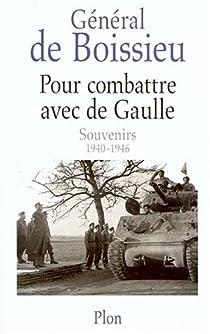 Pour combattre avec De Gaulle par de Boissieu