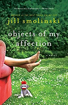 Objects of My Affection: A Novel by [Smolinski, Jill]