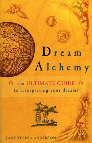 Dream Alchemy: The Ultimate Guide to Interpreting Your Dreams by Lothian Books