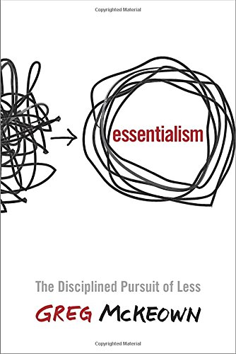Essentialism: The Disciplined Pursuit of Less Image