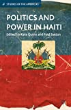 Politics and Power in Haiti (Studies of the Americas), , 1137311991