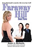 Faraway Hill Book Three, James Richards, 1490467513