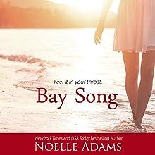 Bay Song Audiobook by Noelle Adams Narrated by June Wayne