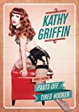 Kathy Griffin: Pants Off / Tired Hooker